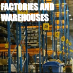 FACTORIES/WAREHOUSE