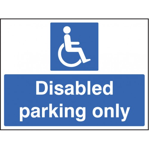 Disabled Parking Only | 600x450mm |  Rigid Plastic